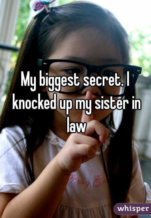 Knocking up my sister