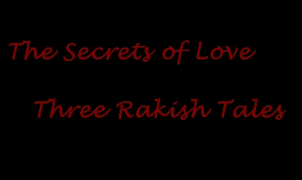 The secrets of love three rakish tales